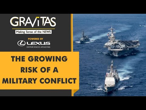 Gravitas | South China Sea: China and US send warships into disputed waters