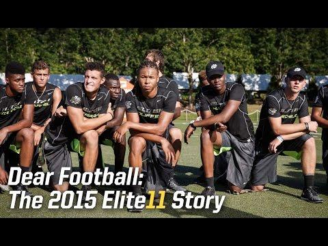 Dear Football: The 2015 Elite 11 Story | Episode 1/3 [FULL]