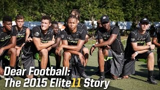 Dear Football: The 2015 Elite 11 Story | Episode 1/3 [FULL]