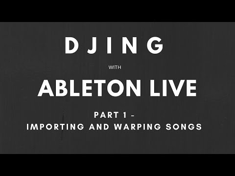 Tutorial - DJing with Ableton Live and Push - Part 1 - Importing and Warping Songs