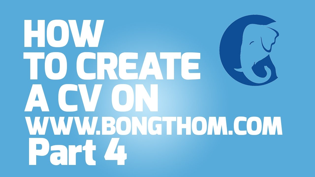 the bong thom dot com cv job applications service how to create the bong thom dot com cv job applications service how to create cv part 4