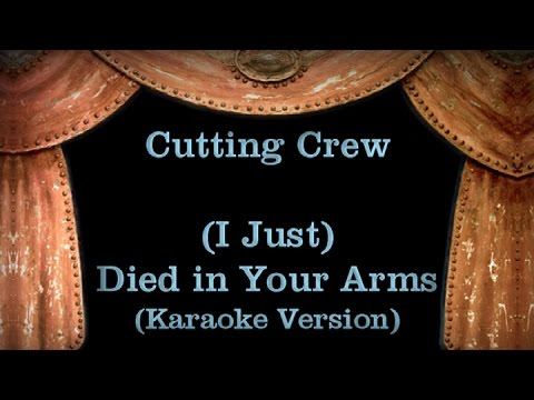 Cutting Crew - (I Just) Died in Your Arms Lyrics (Karaoke Version)
