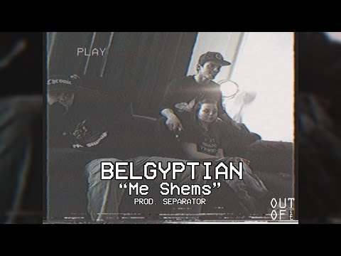 Me Shems - BelGyptian (Prod. By Separator)