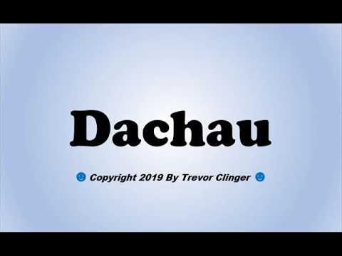How To Pronounce Dachau - 동영상