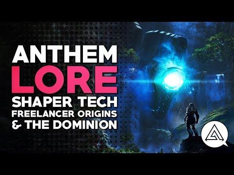 ANTHEM Lore | Shaper Tech, Freelancer Origins & The Dominion