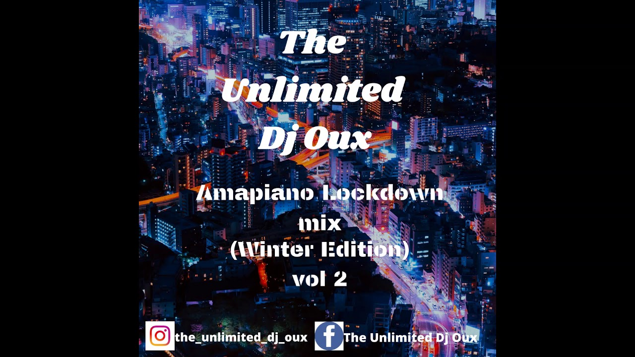 Download The Unlimited Dj Oux Amapaino lockdown Mix Vol 2