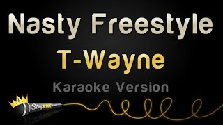 t wayne nasty freestyle karaoke version