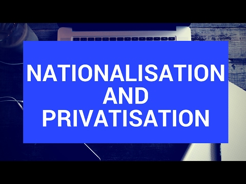 Nationalisation and privatisation