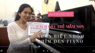 Hướng dẫn dạy trẻ mầm non nhận biết nhóm phím đen piano