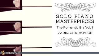 Solo Piano Masterpieces: Liszt, Mendelssohn, Tchaikovsky... | Piano: Vadim Chaimovich