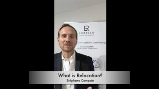 LuxRelo | Stéphane Compain | What is Relocation ?