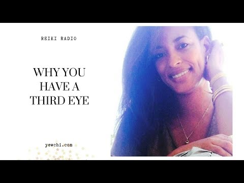Reiki Radio: Why Do You Have a Third Eye