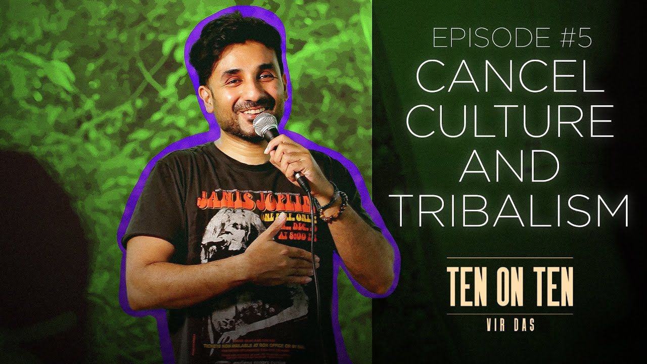 Tribalism & Cancel Culture vs Comedy | #TenOnTen | VIR DAS - Ep 5