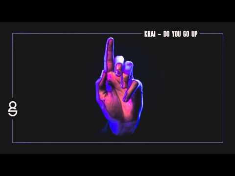 Khai - Do You Go Up