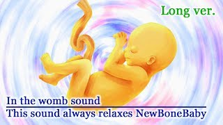 Colicky Baby Sleeps In the womb Sounds!! Soothes Your Crying Baby Long ver.