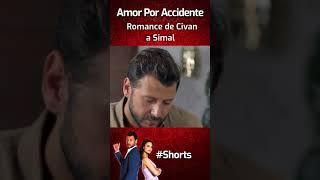 Amor Por Accidente | Kazara Aşk - Romance De Civan a Simal #Shorts
