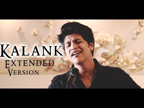 kalank-extended-version-cover-|-kalank-bonus-track-|-dev-sarkar-|-kalank-title-song-cover