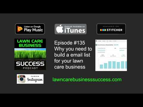 Episode #135 Why you need to build a email list for your lawn care business (podcast audio)