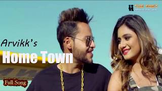 Home Town (Full Song) || Arvikk ft. Archit || New Punjabi Songs 2017