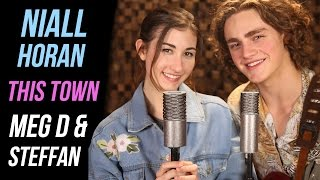 This Town  By Niall Horan Cover  By Meg DeAngelis & Steffan Argus | Take Cover
