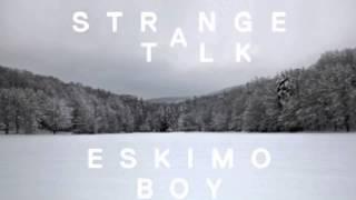 Strange Talk- Eskimo Boy (Draper Remix)