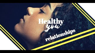 Healthy You: Relationships, Day 1