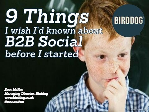 9 Things I Wish I'd Known About B2B Social Media Before I Started