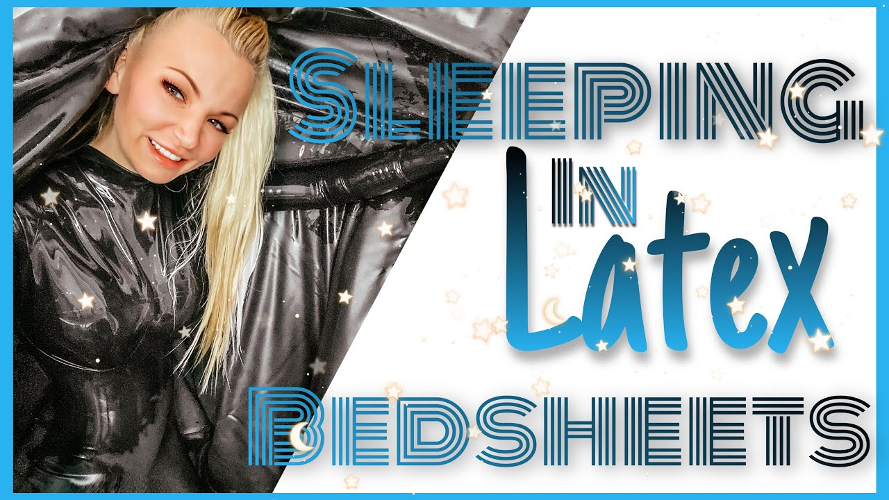 Sleeping In Latex Bedsheets Schlafen In Latexbettwäsche By Beyla Hughes Youtube