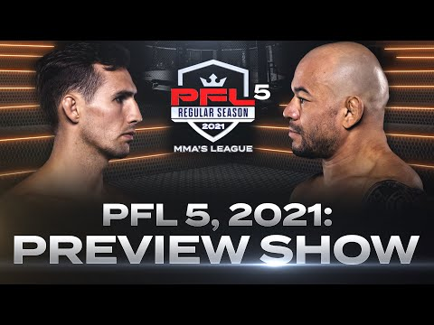 PFL 5, 2021: Preview Show