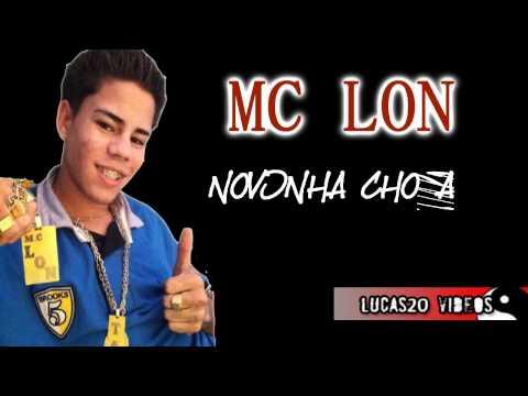 MC LON - NOVINHA CHORA  | MUSICA NOVA 2012 |