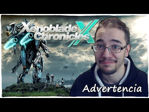 Advertencia sobre XENOBLADE CHRONICLES X