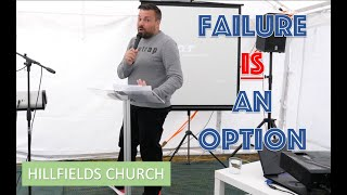 Failure IS An Option | Rich Rycroft | Hillfields Church