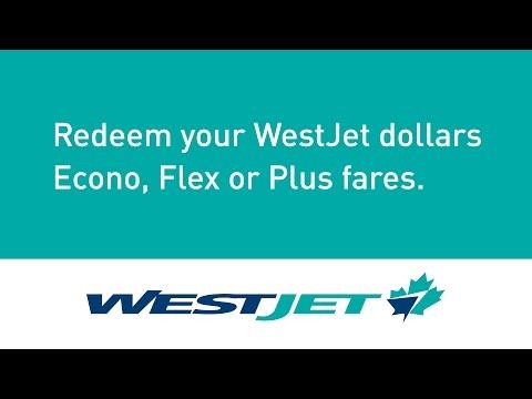 Redeem your WestJet dollars on Econo, Flex or Plus fares   WestJet Rewards