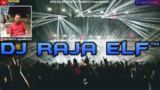 TURN DOWN FOR WHAT REMIX 2019 DJ RAJA ELF™ BATAM ISLAND (Req From Batam)