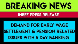 INBEF PRESS RELEASE   11TH BIPARTITE SETTLEMENT LATEST NEWS