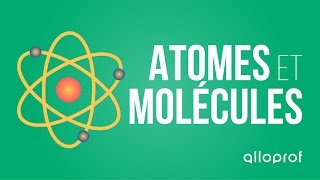 Baixar Alloprof - Atomes et molécules (sciences)