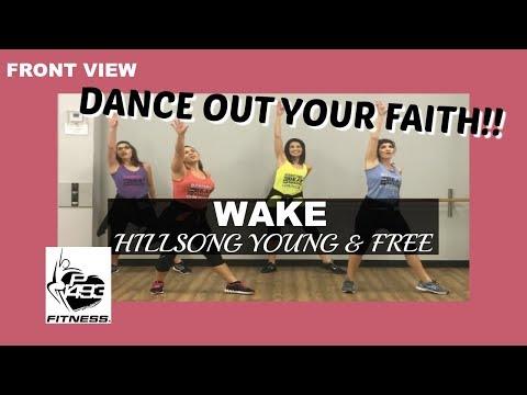 WAKE || HILLSONG YOUNG & FREE || P1493 FITNESS || fka FAITHFIT DANCE