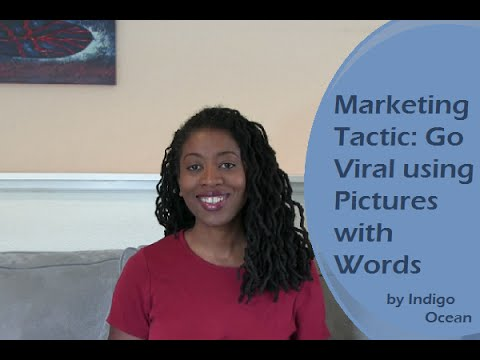 Marketing Tactic: Go Viral Using Pictures With Words