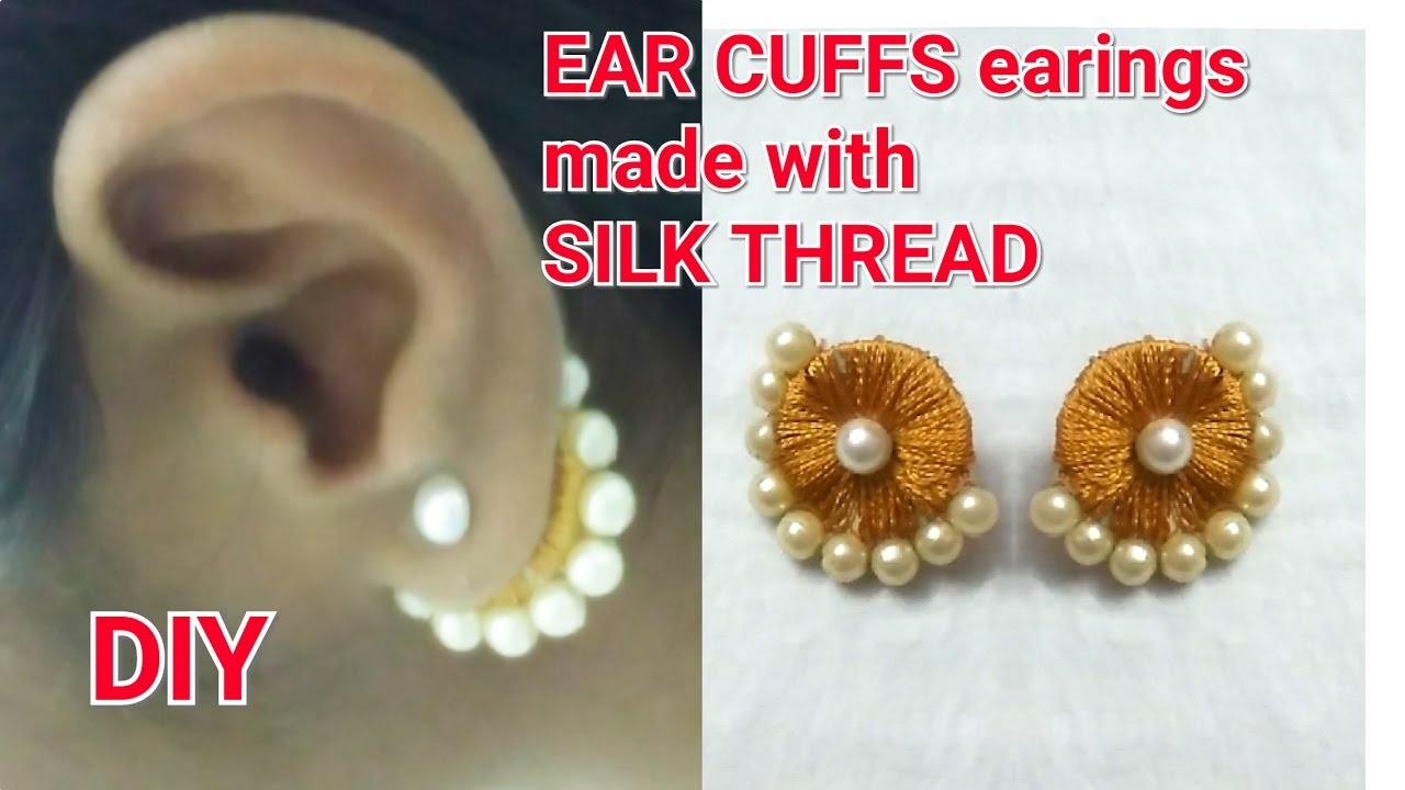 Diy Ideas How To Make Ear Cuffs Earings Silk Thread Jewellery You