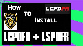 How To Install LCPDFR + LSPDFR and Other Related Mods! (Non-Steam Version)