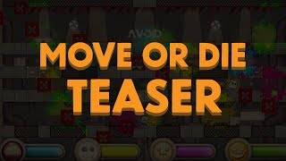 Move or Die | Teaser Trailer