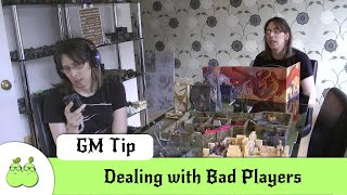 GM Tips: Dealing with Bad Players