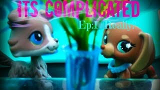"LPS: its Complicated Ep:1 ""Really?"""