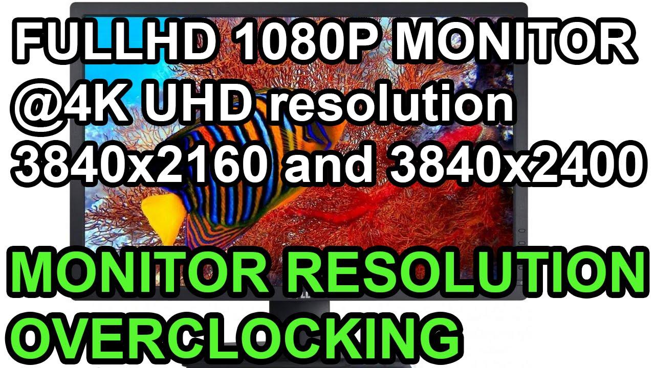 1080p MONITOR at 4K RESOLUTION - monitor resolution overclocking