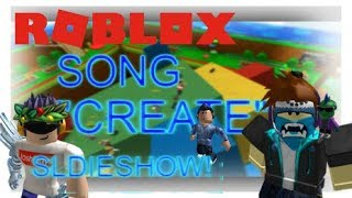 ROBLOX SONG (Create) Slideshow!