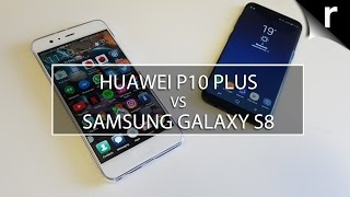 Huawei P10 Plus vs Samsung Galaxy S8: Which is best for me?