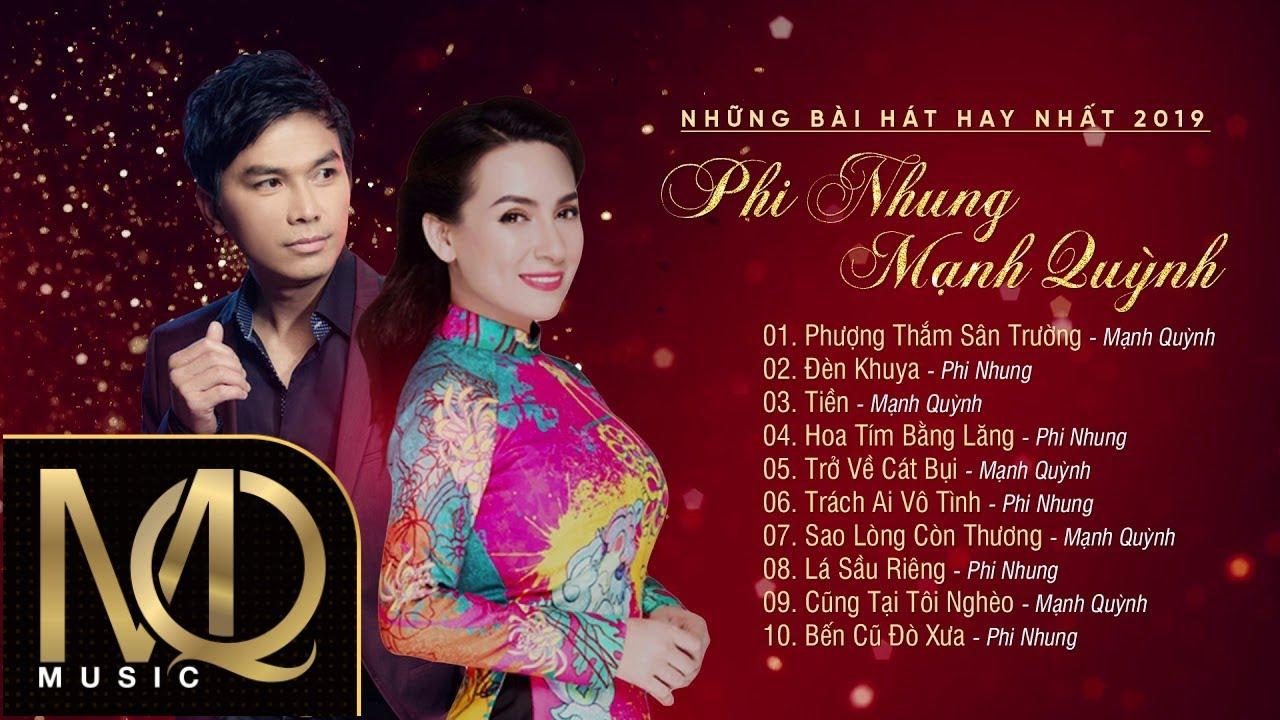 Album Tổng Hợp Những Bài Hát Hay Nhất Của Mạnh Quỳnh, Phi Nhung Năm 2019