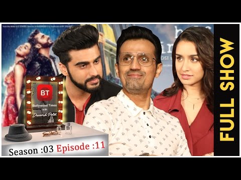 Arjun Kapoor, Shraddha Kapoor & Mohit Suri talk Half Girlfriend - Full Episode - Sea 03 Episode 11