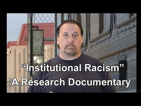"""""""Institutional Racism"""" - A Research Documentary By: Steve Pepper"""