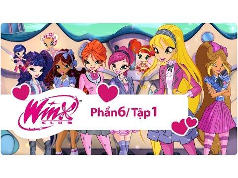 Winx Công chúa phép thuật - phần 6 tập 1- [trọn bộ]